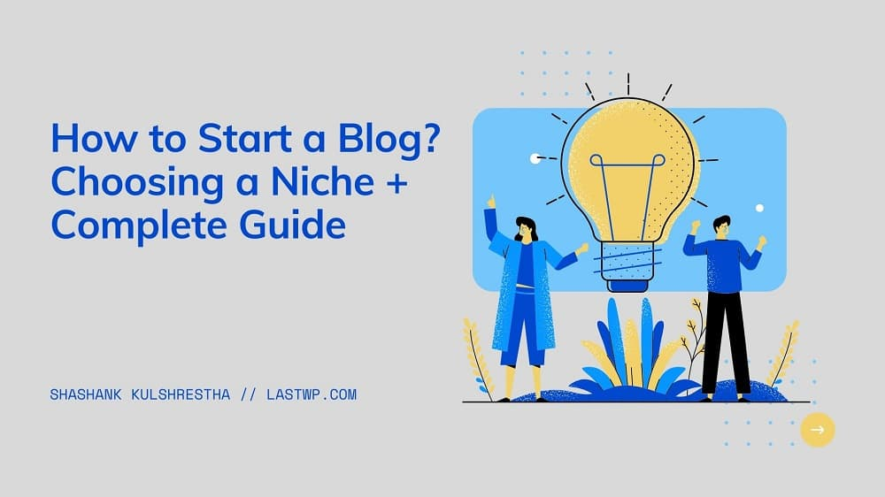 How to Start a Blog in 2021: Complete Guide for Beginners