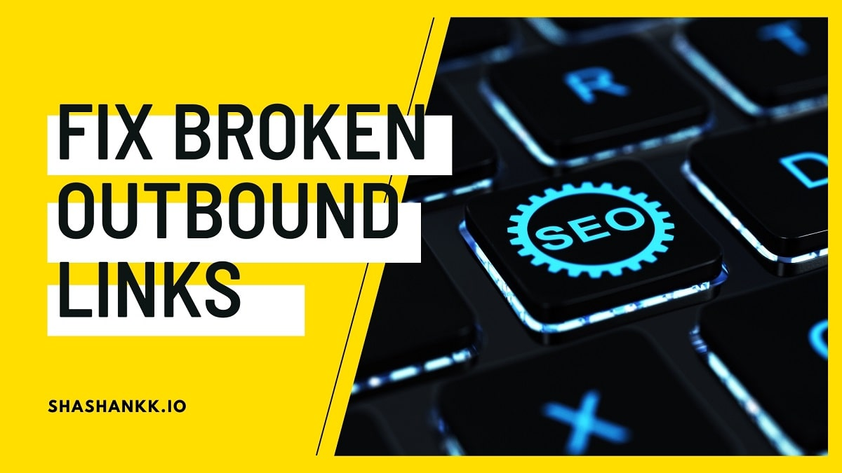 How to Find and Fix Broken Outbound Links